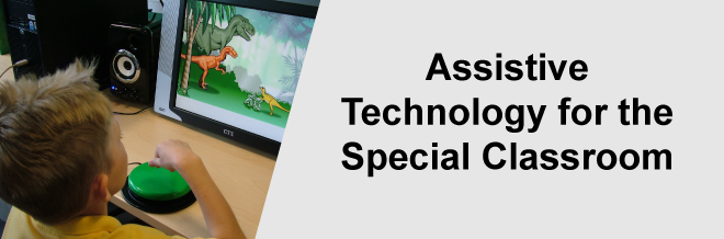 Assistive Technology for the Special Classroom