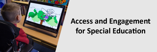 Access and Engagement for Special Education